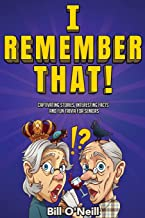 I Remember That!: Captivating Stories, Interesting Facts and Fun Trivia for Seniors