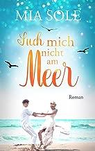 Such mich nicht am Meer: Liebesroman Kindle Ausgabe (German Edition)