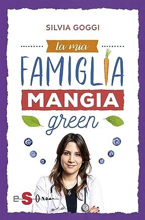 La mia famiglia mangia green (Italian Edition)