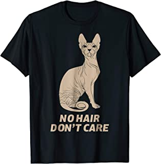 Sphynx Cat T-Shirt I No Hair Don't Care funny humor gift