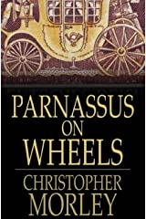 Parnassus On Wheels By Christopher Morley: Annotated Kindle Edition