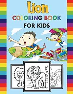 Lion Coloring Book for Kids: Toddler Books, Perfect Coloring Book of Lions for Preschoolers & Kindergarten, Great Gift for...