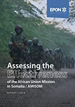 Assessing the Effectiveness of the African Union Mission in Somalia (AMISOM) (English Edition)