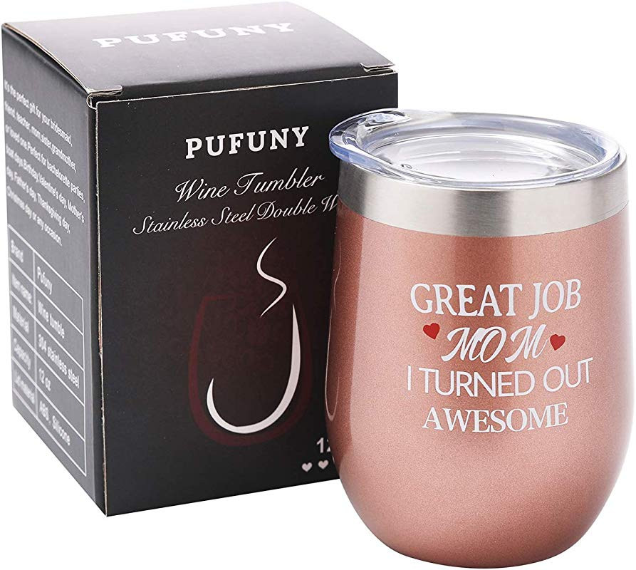 Pufuny Great Job Mom I Turned Out Awesome Wine Tumbler With Lid Funny Novelty Stemless Sippy Cup For Mothers Birthday Mother S Day Gifts 12 Oz