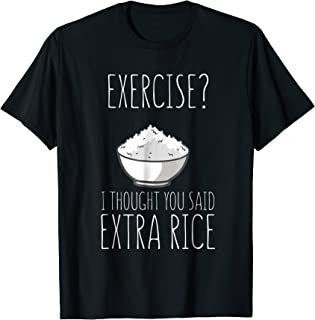 Exercise I Thought T-Shirt Extra Rice Asian Food Tee