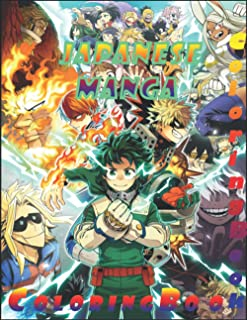 Japanese Manga Coloring Book: Top Three anime ( Dragon Ball, Death Note, My Hero Academia) in Best coloring Time With + 50...