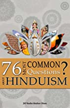 76 Most Common Questions About Hinduism: Quick Answers to Profound Philosophical Questions