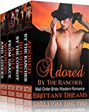 Adored By The Rancher. Mail Order Brides Box Set