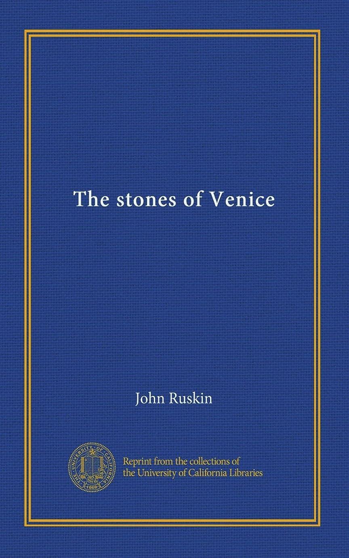 高く故意に哲学的The stones of Venice (v.2)