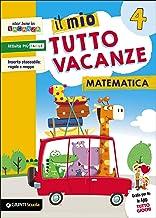 Il mio tutto vacanze. Matematica. Per la Scuola elementare (Vol. 4)