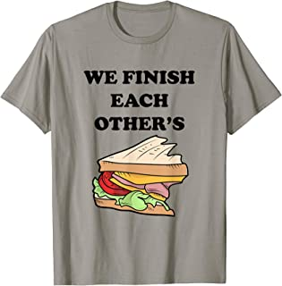 We Finish Each Others Sandwiches Funny Food T-Shirt