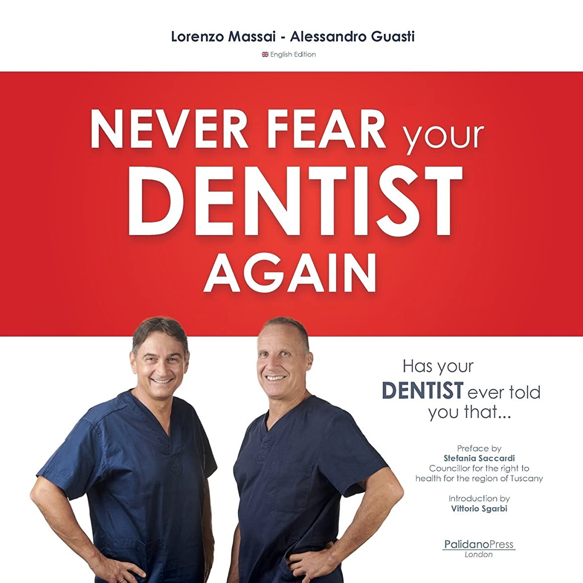 Has Your Dentist Ever Told You That ...: Never Fear Your Dentist Again
