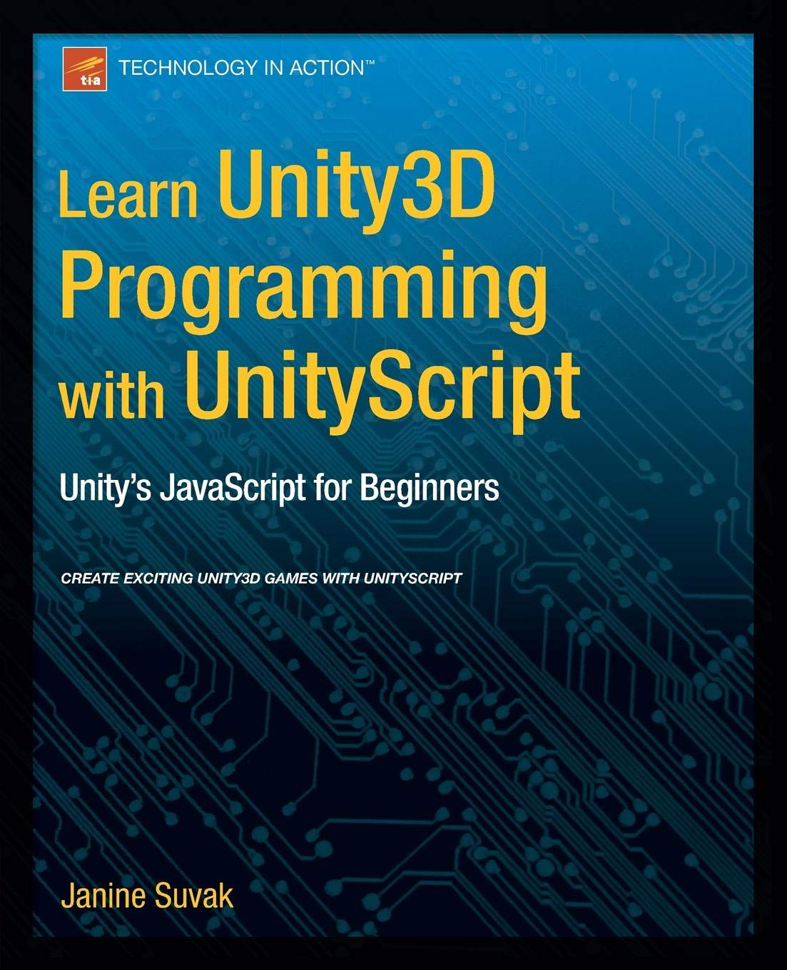 Learn Unity3D Programming with UnityScript: Unity's JavaScript for Beginners