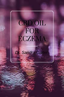 CBD Oil for Eczema: It entails everything regarding the management of eczema with CBD Oil (English Edition)