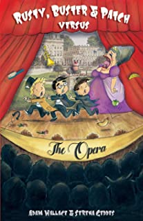 Rusty, Buster and Patch versus the Opera