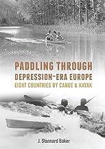 Paddling Through Depression Era Europe: Eight Countries by Canoe & Kayak