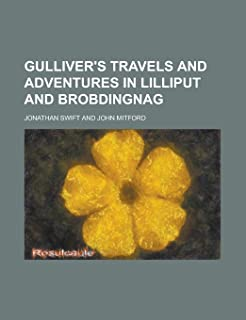 Gulliver's Travels and Adventures in Lilliput and Brobdingnag