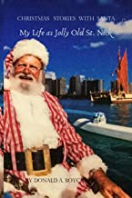 My Life as Jolly Old St.Nick: Christmas Stories with Santa