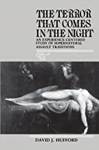 The Terror That Comes in the Night: An Experience-Centered Study of Supernatural Assault Traditions (Publications of the American Folklore Society)