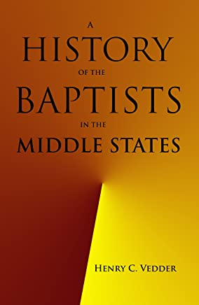 A History of the Baptists in the Middle States (Baptist Church History)