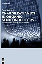 Charge Dynamics in Organic Semiconductors: From Chemical Structures to Devices