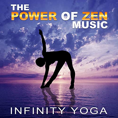 The Power of Zen Music: Infinity Yoga - Best Collection of ...