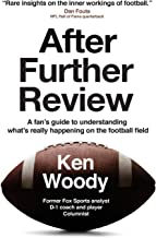After Further Review: A fan's guide to understanding what's really happening on the football field