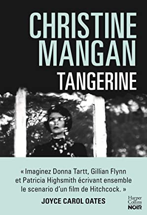 Tangerine (version française) : La sueur froide de votre été (HarperCollins)