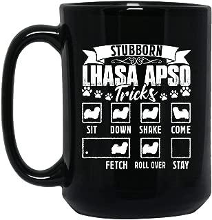 Cool Stubborn Lhasa Apso Tricks Coffee Mug, Large Coffee Mug 15 oz
