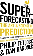 Superforecasting: The Art and Science of Prediction (English Edition)