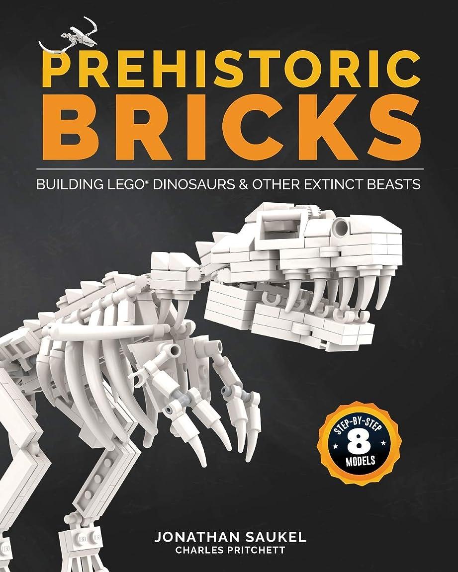 捧げるなのでツーリストPREHISTORIC BRICKS: Building LEGO Dinosaurs & Other Extinct Beasts