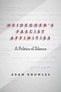 Heidegger's Fascist Affinities: A Politics of Silence