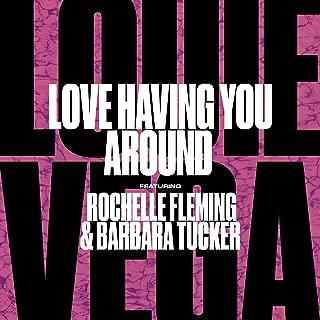Love Having You Around (feat. Rochelle Fleming & Barbara Tucker) [Vega's Dope Dub With Sample Instrumental]