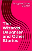 The Wizards Daughter and Other Stories