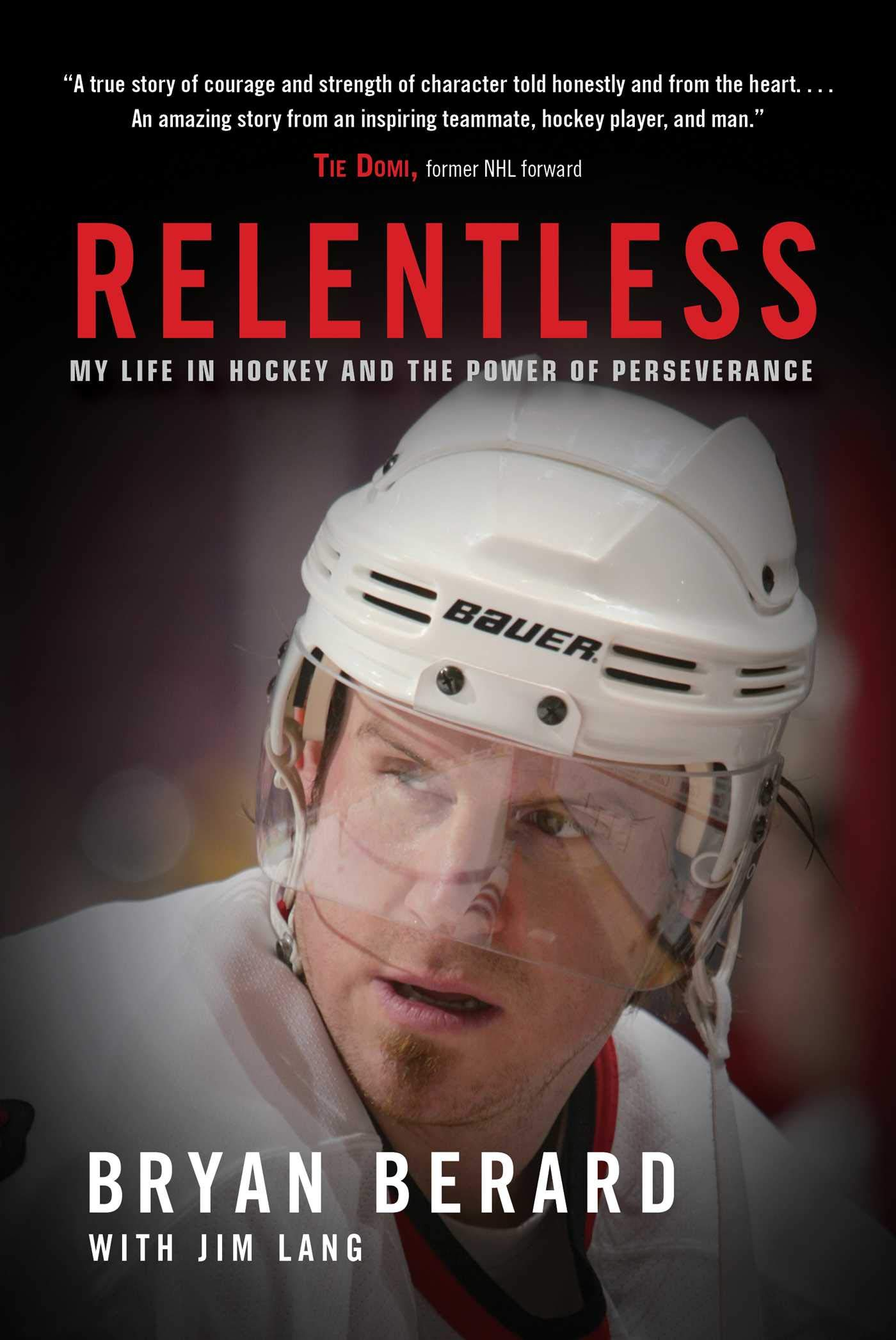 Relentless: My Life in Hockey and the Power of Perseverance (English Edition)