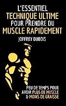 L'ESSENTIEL : TECHNIQUE ULTIME POUR PRENDRE DU MUSCLE RAPIDEMENT : ( Musculation Homme - Kindle Musculation - Musculation Bras - Prendre Du Poids -  Livre ... ) (Une vie meilleure t. 2) (French Edition)