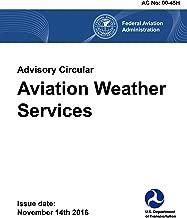 Aviation Weather Services: FAA-AC00-45H: (FAA Handbooks Series)