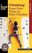 Climbing: From First-Timer to Gym Climber (How To Climb Series)