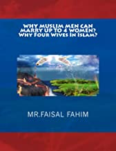 WHY MUSLIM MEN CAN MARRY UP TO 4 WOMEN? Why Four Wives In Islam?