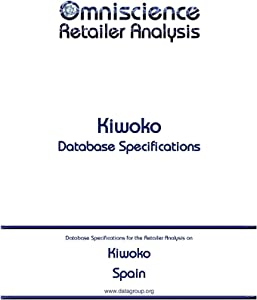 Spain Retail Editorial DataGroupKiwoko - Spain: Retailer Analysis Database Specifications (Omniscience Retailer Analysis - Spain Book 54557) (English Edition)