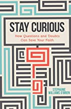 Stay Curious: How Questions and Doubts Can Save Your Faith