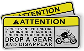 Funny Attention Sticker for Motorcycles, Riders and Gifts - in The Event You Notice Flashing Blue and Red Lights in Your Mirror, Drop A Gear and Disappear (2 Pack)