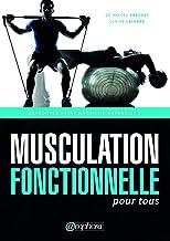 Musculation fonctionnelle pour tous: Retrouvez votre motricité naturelle ! (MUSCULATION ET) (French Edition)