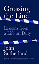 Crossing the Line: Lessons From a Life on Duty