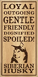 "Imagine This Siberian Husky""Spoiled!"" Wood Sign"