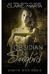 Obsidian Songbird: Ceasefire Series Book 8 Kindle Edition