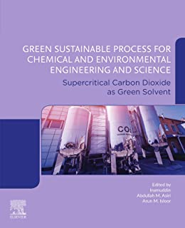Green Sustainable Process for Chemical and Environmental Engineering and Science: Supercritical Carbon Dioxide as Green So...