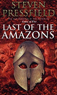 Last Of The Amazons: A superbly evocative, exciting and moving historical tale that brings the past expertly to life