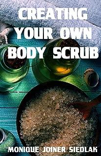 Creating Your Own Body Scrub (Beautiful You) (Volume 2)