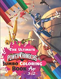 The Ultimate Power Rangers Jumbo Coloring Book Age 3-12: Coloring Book for Kids and Adults, Activity Book with Fun, Easy, and Relaxing Coloring Pages ... Children ) With 33 High-quality Illustration
